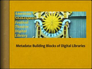 Metadata : Building Blocks of Digital Libraries