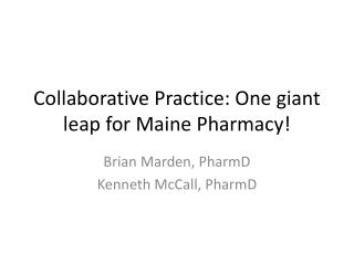 Collaborative Practice: One giant leap for Maine Pharmacy!