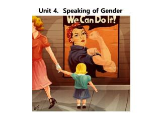 Unit 4.  Speaking of Gender