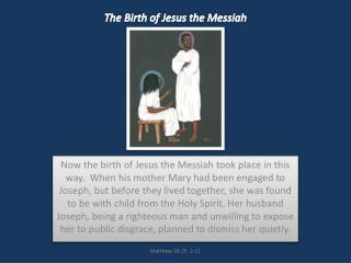 The Birth of Jesus the Messiah