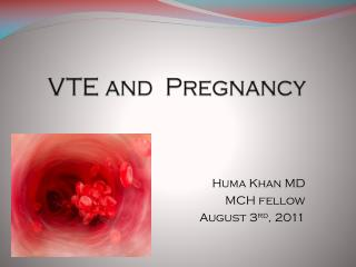 VTE and  Pregnancy