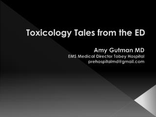 Toxicology Tales from the ED