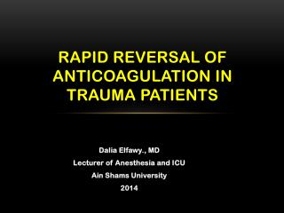 Rapid Reversal of Anticoagulation in Trauma Patients