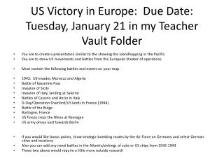US Victory in Europe:  Due Date:  Tuesday, January 21 in my Teacher Vault Folder