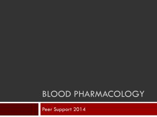 Blood Pharmacology
