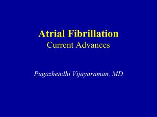 Atrial  Fibrillation Current Advances