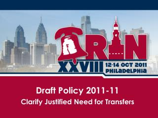 Draft Policy  2011-11 Clarify Justified Need for Transfers