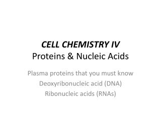 CELL CHEMISTRY IV Proteins & Nucleic Acids