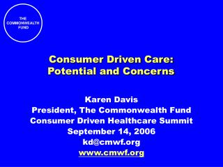 Consumer Driven Care: Potential and Concerns
