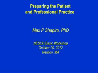 Preparing the Patient  and Professional Practice