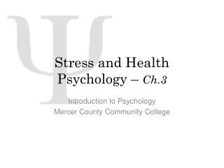 Stress and Health Psychology –  Ch.3