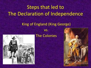 Steps that led to  The Declaration of Independence