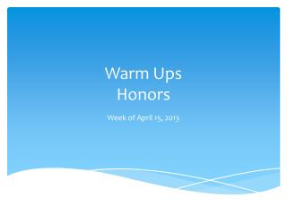 Warm Ups  Honors