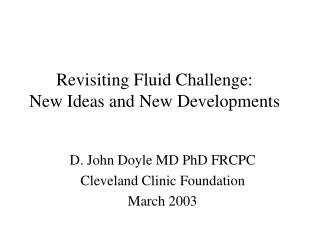 Revisiting Fluid Challenge:  New Ideas and New Developments