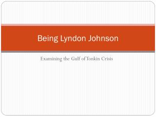Being Lyndon Johnson