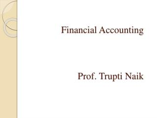 Financial Accounting Prof. Trupti Naik