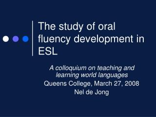 The study of oral fluency development in ESL