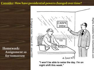 Consider : How have presidential powers changed over time?