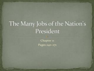 The Many Jobs of the Nation's President
