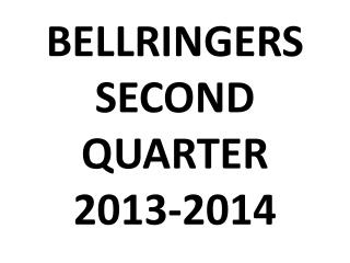BELLRINGERS  SECOND QUARTER 2013-2014