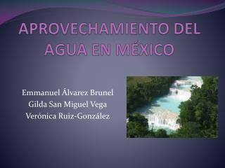 APROVECHAMIENTO DEL AGUA EN MÉXICO