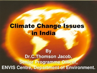 By  Dr.C.Thomson Jacob, Senior Programme Officer, ENVIS Centre, Department of Environment.