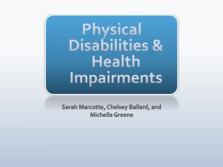 Physical Disabilities & Health Impairments