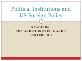 Political Institutions and US  Foreign Policy