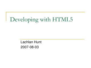 Developing with HTML5