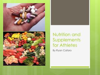 Nutrition and Supplements for  Athletes