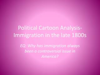 Political Cartoon Analysis- Immigration in the late 1800s