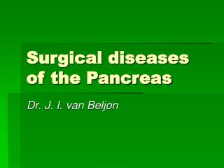 Surgical diseases of the Pancreas
