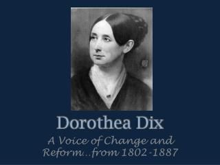 dorothea dix thesis statement Otto dix essay - otto dix otto dix was a german painter and etcher  dorothea dix gave a great deal to humanity and her achievements are still being felt today.