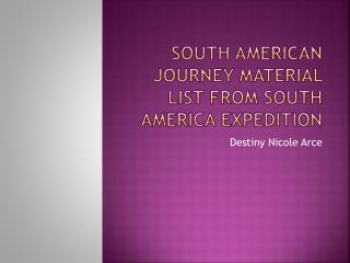 South American Journey Material List  from  South America Expedition
