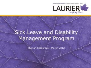 Sick Leave and Disability Management Program Human Resources | March 2012