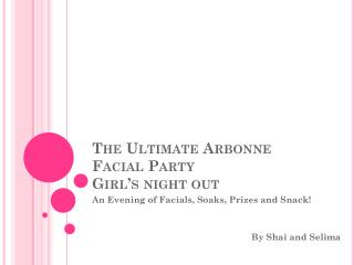 The Ultimate Arbonne Facial Party      Girl's night out