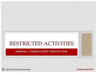 Restricted Activities