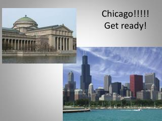 Chicago!!!!! Get ready!