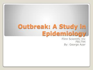 Outbreak: A Study in Epidemiology