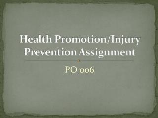 Health Promotion/Injury Prevention Assignment