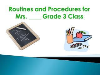 Routines and Procedures for  Mrs. ____ Grade 3 Class