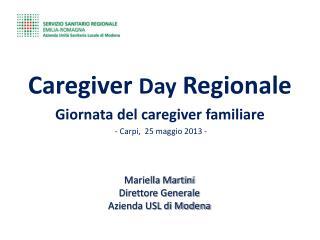 Caregiver  Day  Regionale Giornata del caregiver familiare  - Carpi,  25 maggio 2013 -