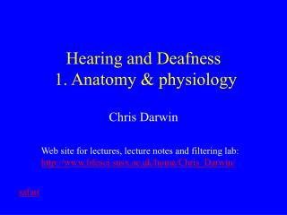 Hearing and Deafness  1. Anatomy & physiology
