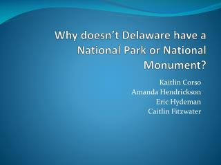 Why doesn't Delaware have a National Park or National Monument?