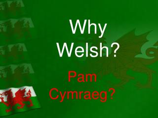 Why Welsh?