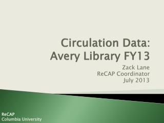 Circulation Data:  Avery Library FY13