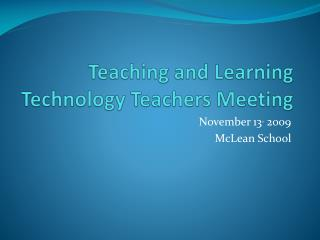 Teaching and Learning Technology Teachers Meeting