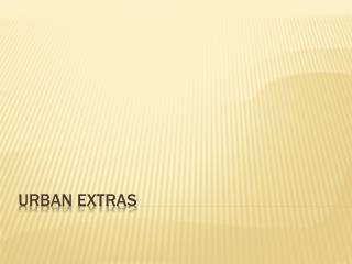 Urban Extras