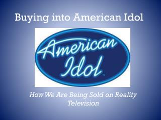Buying into American Idol