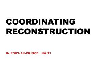 coordinating Reconstruction